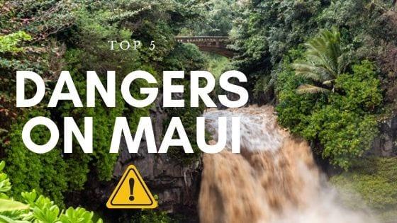 Dangers of Maui