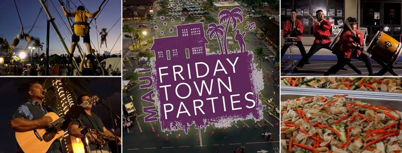 maui friday town parties